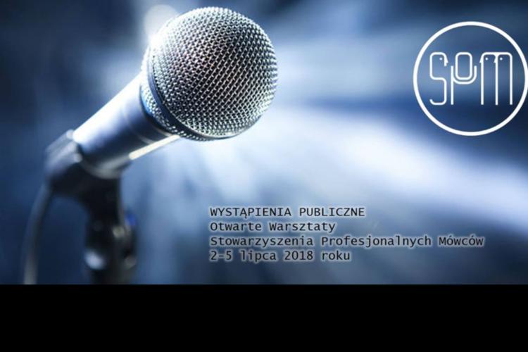 WYSTĄPIENIA PUBLICZNE – Otwarte Warsztaty Stowarzyszenia Profesjonalnych Mówców